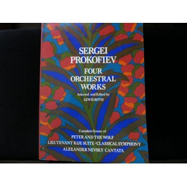 Prokofiev four orchestral works :classical symphonie, lieutenant kije suite, peter and the wolf, alexander nevsky cantata