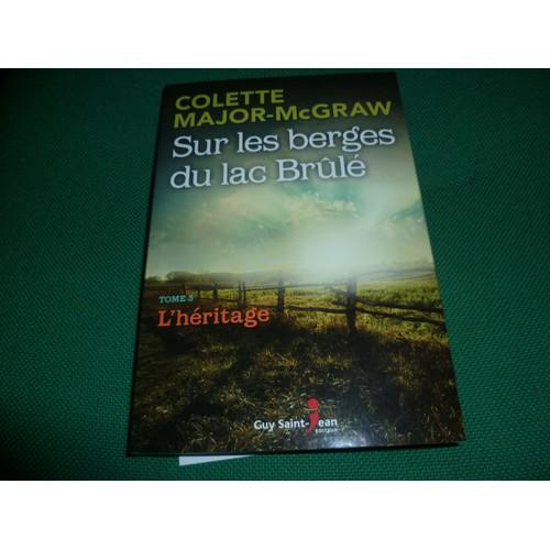 9782897582388 - Colette Major-Mc Graw: Sur Les Berges Du Lac Brulé T3 L'héritage - Livre