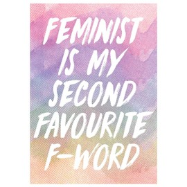 Mini Poster 32 x 44 cm Feminist Is My Second Favourite F-Word