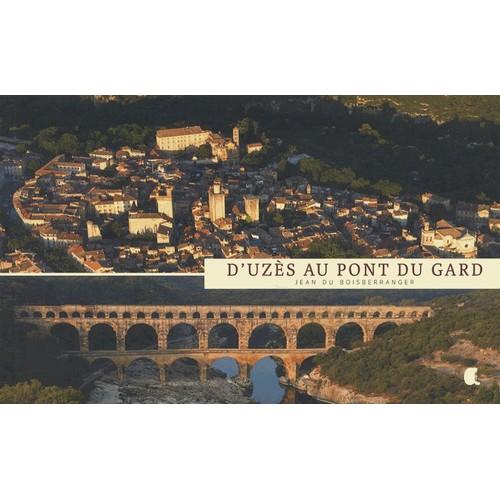 9782917743485 - Jean Du Boisberranger: D'uzès Au Pont Du Gard - Livre