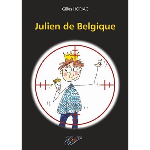 9782917745960 - Gilles Horiac: Julien De Belgique - Livre