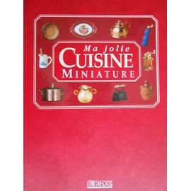 Ma jolie cuisine miniature - N° 6 - Ma jolie cuisine miniature - recréez une charmante cuisine traditionnelle dans ses moindres détails