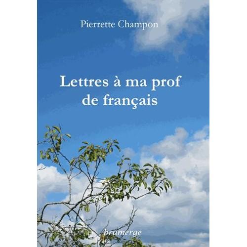 9782917745946 - Pierrette Champon: Lettres À Ma Prof De Français - Livre