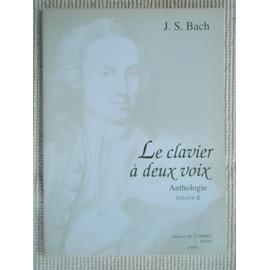 PARTITION LE CLAVIER A DEUX VOIX ANTHOLOGIE VOLUME B de J.-S. BACH