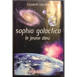 sophia galactica le jeune dieu - Elisabeth Giono