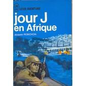 Jour J En Afrique de jacques robichon