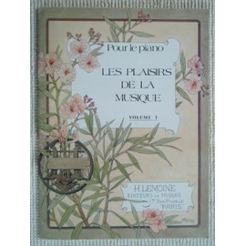 PARTITION POUR LE PIANO LES PLAISIRS DE LA MUSIQUE VOLUME 1. EDITIONS H. LEMOINE