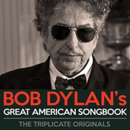 BOB DYLANS GREAT AMERICAN SONGBOOK