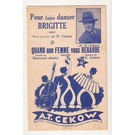 POUR FAIRE DANSER BRIGITTE (BAION) - QUAND UNE FEMME VOUS REGARDE (ONE-STEP)- A.T.CEKOW - PARTITION ACCORDEON - PIANO - VIOLON - SAXO ALTO - SAXO TENOR - CLARINETTE - TROMPETTE