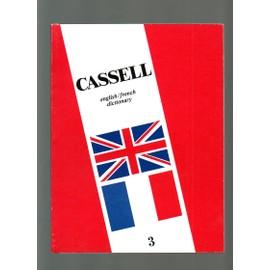 Cassell. English / French Dictionary. Volume 3 : R - Z - Girard / Dulong / Van Oss / Guinness