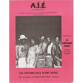 LA COMPAGNIE CREOLE : A.I.E. (a moun' la) Chant/Piano feuillet [Partition]