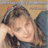 Une Espece De Canadienne - Layne Patti