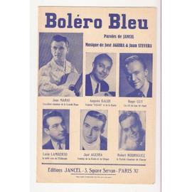 BOLERO BLEU - PAROLES DE JANCEL - MUSIQUE JOSE AGUIRA & JUAN STEVERA - PARTITION CHANT, PIANO, SAXO, ACCORDEON, TROMPETTE, CLARINETTE, VIOLON, BASSE, GUITARE