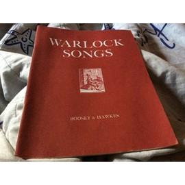 CHANSONS DE PETER WARLOCK. Boosey & Hawkes Music Publishers Limited Londres Paris Bonn Johannesburg Sydney Toronto New York (52 pages)