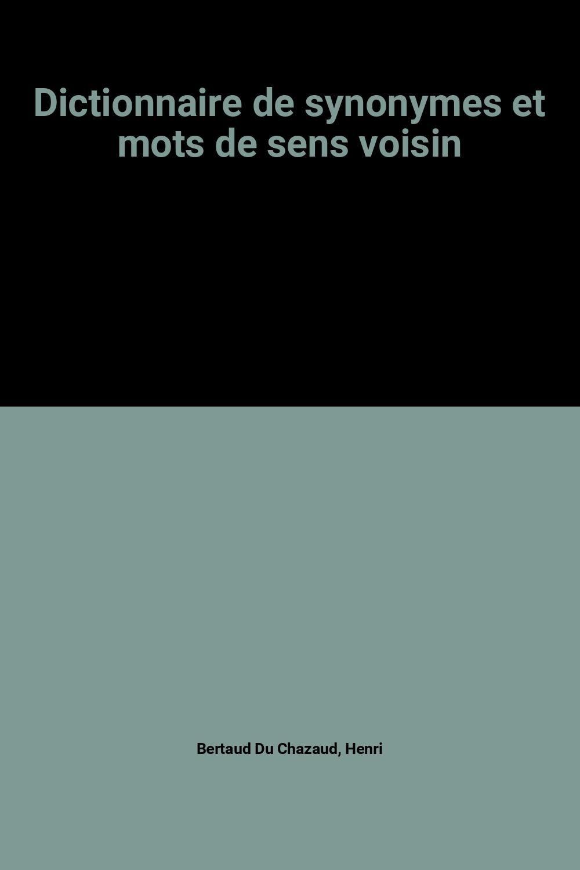 Dictionnaire de synonymes et mots de sens voisin