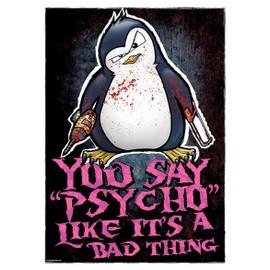 Psycho Penguin Mini Poster 32 x 44 cm You Say Psycho Plastifié