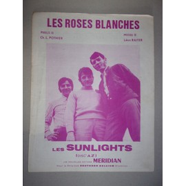 les roses blan ches (les sunlights)