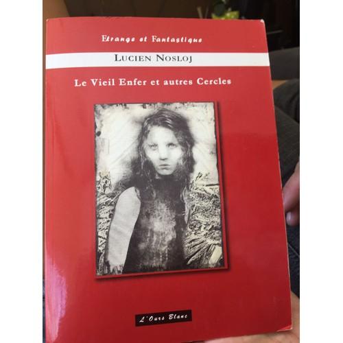 9782914362382 - Lucien Nosloj: Le Vieil Enfer Et Autres Cercles - Livre