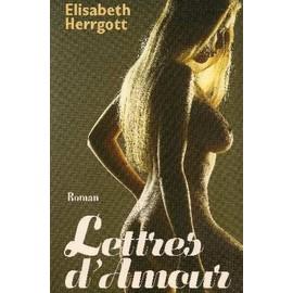 Lettres d'amour à des hommes. et à des femmes - Elisabeth Herrgott