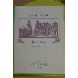 James Hook James Hook  Three songs  soprano clarinet piano  Schott