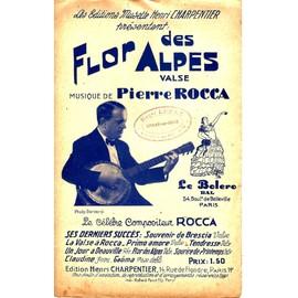 Flor des Alpes. Pierre Rocca.