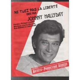 ne tuez pas la liberté créé par Johnny Hallyday