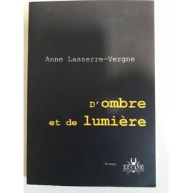 D'ombre et de lumière - Anne Lasserre-Vergne