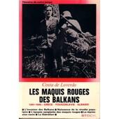 Les Maquis Rouges Des Balkans 1941-1945 Gr�ce, Yougoslavie, Albanie de De Loverdo, Costa