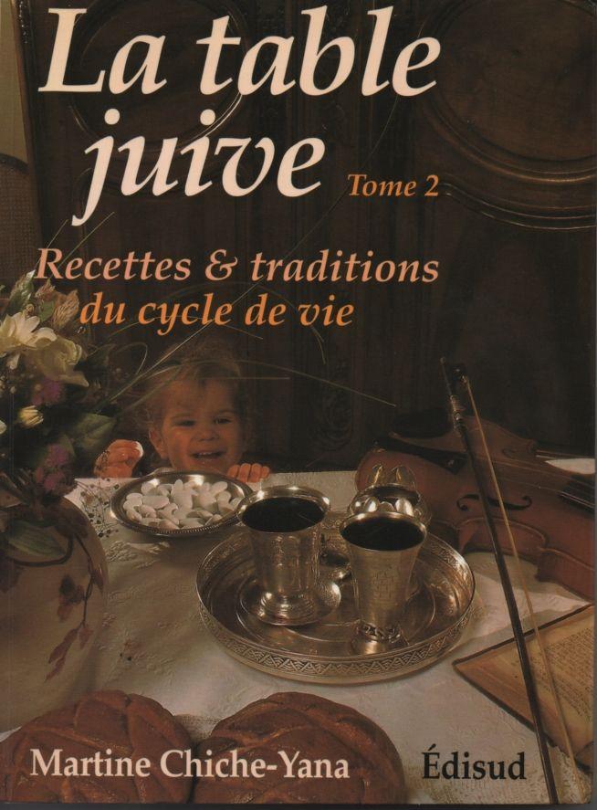 La table juive Tome 2 - Recettes et traditions du cycle de vie