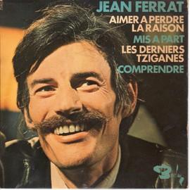 Disque 45 tours JEAN FERRAT (1971 BARCLAY 71.465) - 4 titres : aimer à perdre la raison/mis à part/les derniers tziganes/comprendre