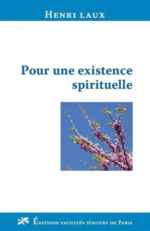 Pour une existence spirituelle