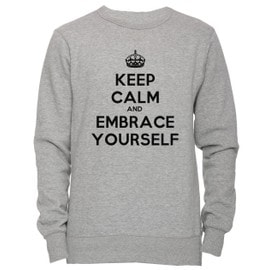 Keep Calm And Embrace Yourself Unisexe Homme Femme Sweat-shirt Jersey Pull-over Gris Toutes Les Tailles Unisex Men's Women's Jumper Sweatshirt Pullover Grey All Sizes