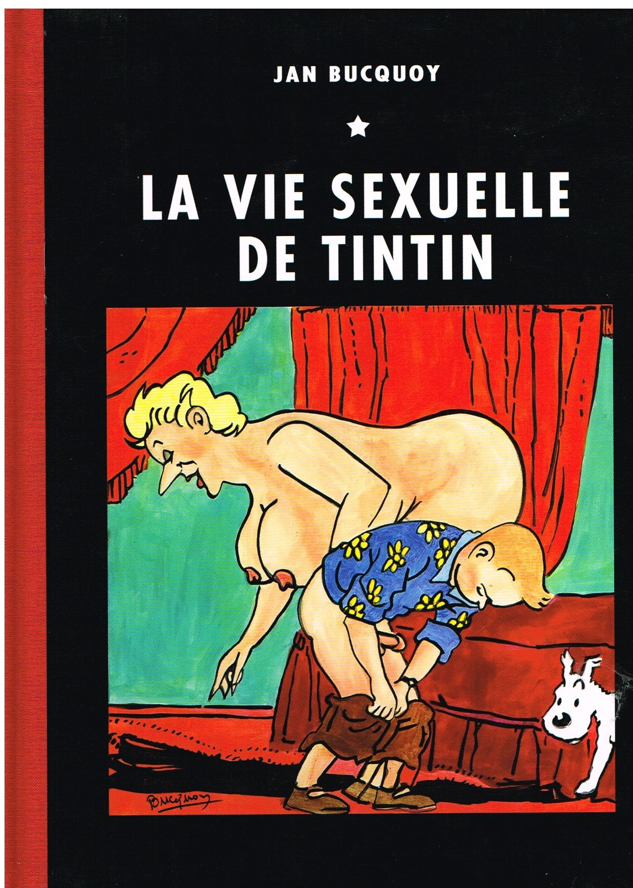 La Vie Sexuelle de Tintin - BD cartonnée dos toilé + Ex-libris Signés.