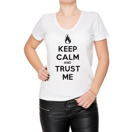 Keep Calm And Trust Me Femme T-Shirt V-Col Blanc Manches Courtes Toutes Les Tailles Women's V-Neck White All Sizes