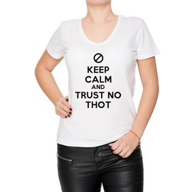Keep Calm And Trust No Thot Femme T-Shirt V-Col Blanc Manches Courtes Toutes Les Tailles Women's V-Neck White All Sizes