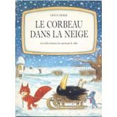 Les Belles Histoires Du Marchand De Sable Tome 1 - Le Corbeau Dans La Neige de Erwin Moser