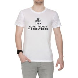 Keep Calm And Come Through The Front Door Homme T-Shirt Cou D'équipage Blanc Manches Courtes Toutes Les Tailles Men's White All Sizes