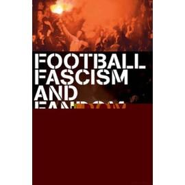 FOOTBALL FASCISM & FANDOM - Unknown