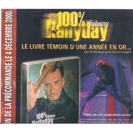 JOHNNY HALLYDAY / PUB POUR 100% JOHNNY HALLYDAY LE LIVRE D'UNE ANNEE EN OR