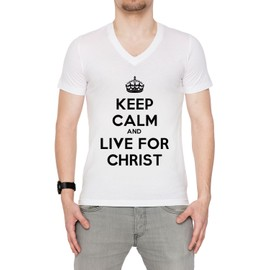 Keep Calm And Live For Christ Homme T-Shirt V-Col Blanc Manches Courtes Toutes Les Tailles Men's V-Neck White All Sizes