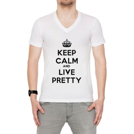 Keep Calm And Live Pretty Homme T-Shirt V-Col Blanc Manches Courtes Toutes Les Tailles Men's V-Neck White All Sizes