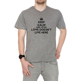 Keep Calm And Listen Love Doesnt Live Here Homme T-Shirt V-Col Gris Manches Courtes Toutes Les Tailles Men's V-Neck Grey All Sizes