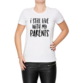 I Still Live With My Parents Femme T-Shirt Cou D'équipage Blanc Manches Courtes Taille S Women's White Small Size S