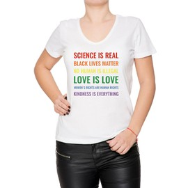 Science Is Real! Black Lives Matter! No Human Is Illegal! Love Is Love! WoWomen's V-Neck Rights Are Human Rights! Kindness Is Everything! Femme T-shirt V-Col Blanc Manches Courtes Taille S Women's V-Neck White Small Size S