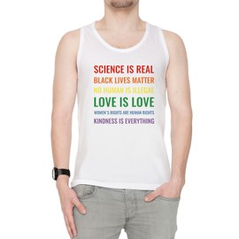 Science Is Real! Black Lives Matter! No Human Is Illegal! Love Is Love! WoMen's Tank Rights Are Human Rights! Kindness Is Everything! Homme Débardeur T-Shirt Blanc Manches Courtes Taille S Men's Tank White Small Size S