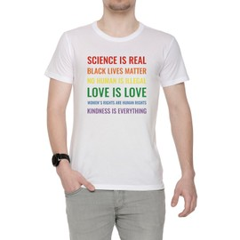 Science Is Real! Black Lives Matter! No Human Is Illegal! Love Is Love! Women's Rights Are Human Rights! Kindness Is Everything! Homme T-Shirt Cou D'équipage Blanc Manches Courtes Taille S Men's White Small Size S