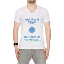 Excuse Me While I Science Never Trust An Atom, They Make Up Everything Homme T-shirt V-Col Blanc Manches Courtes Taille S Men's V-Neck White Small Size S