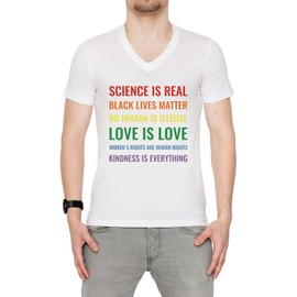 Science Is Real! Black Lives Matter! No Human Is Illegal! Love Is Love! WoMen's V-Neck Rights Are Human Rights! Kindness Is Everything! Homme T-shirt V-Col Blanc Manches Courtes Taille S Men's V-Neck White Small Size S
