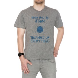 Excuse Me While I Science Never Trust An Atom, They Make Up Everything Homme T-Shirt V-Col Gris Manches Courtes Taille S Men's V-Neck Grey Small Size S