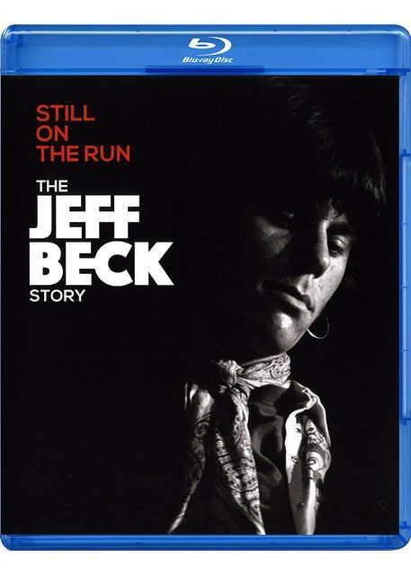 Still on the Run : the Jeff Beck Story